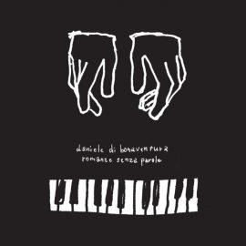 【New】Daniele Di Bonaventura / Romanze Senza Parole ~ ピアノのための無言歌集 2020年2月28日(金)リリース