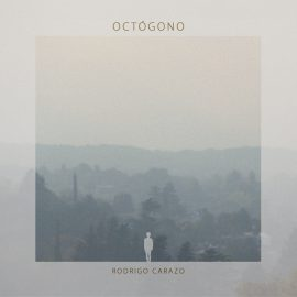 【New】Rodrigo Carzo / Octogono 2020年8月28日(金)リリース